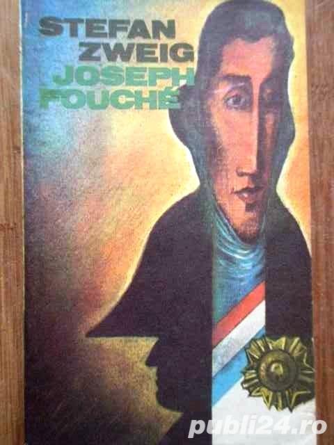joseph fouche de stefan zweig editura univers 254 pagini 1980 pret 4 lei