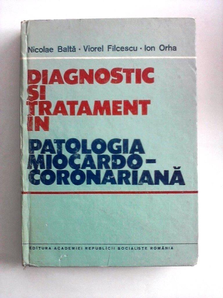 diagnostic si tratament in patologia miocardico-coronariana de nicolae balta