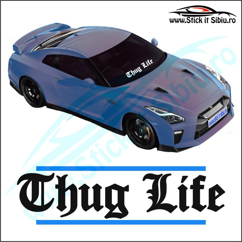 Sticker Parbriz-THUG LIFE - Stickere Auto