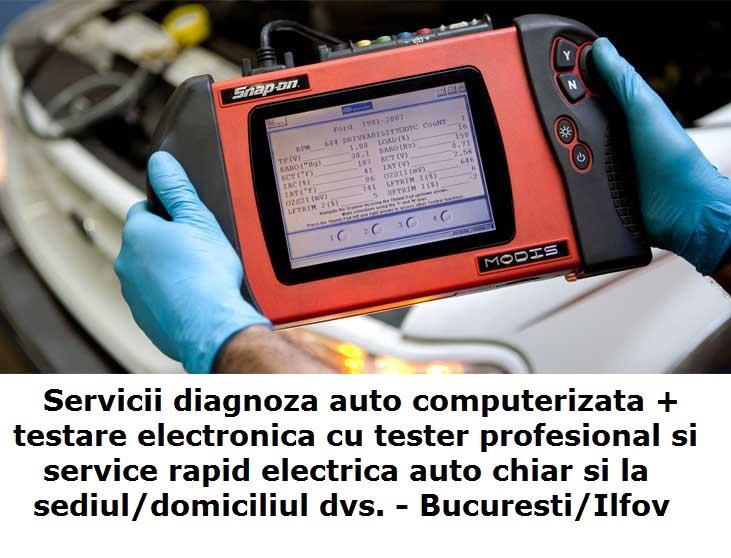 Diagnoza auto testare tester service reparatii electrica cu deplasare la client acasa / la domiciliu