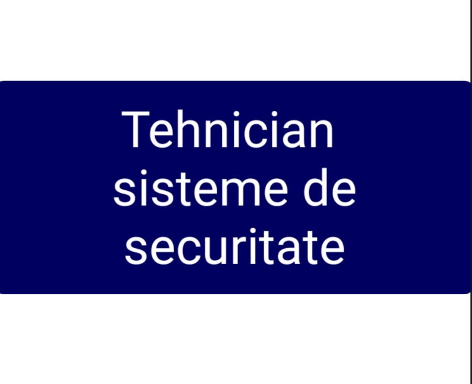 TEHNICIAN SISTEME DE SECURITATE