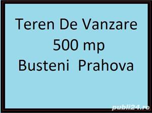 Teren de vanzare 500 mp Busteni  - imagine 1